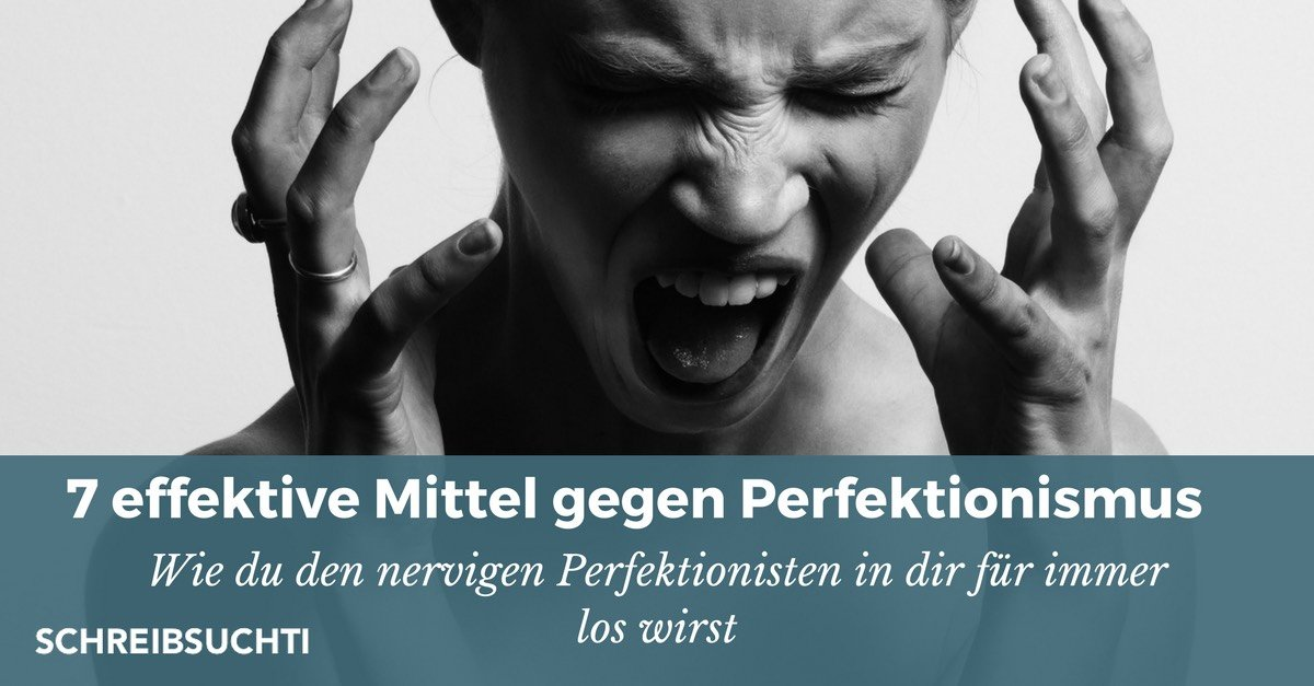 Perfektionismus überwinden - Den Perfektionisten in dir los werden
