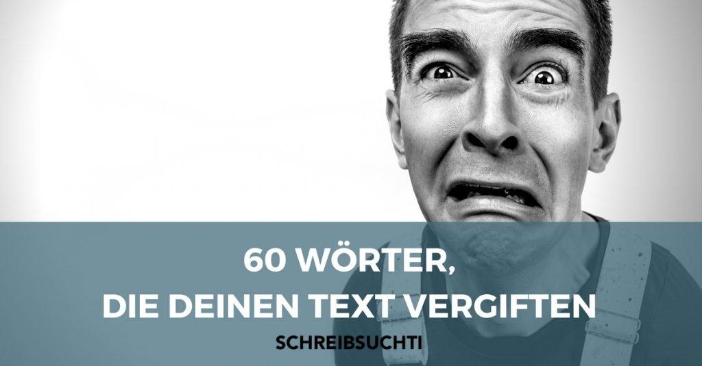 60 WÖRTER, DIE DEINEN TEXT SCHWÄCHEN