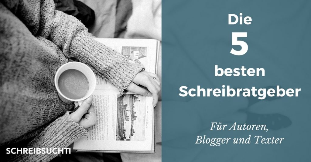 Die 5 besten Schreibratgeber für Blogger, Texter und Autoren