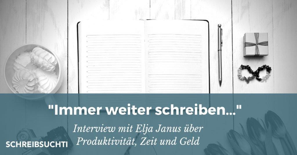 Immer weiter schreiben - Interview mit Elja Janus