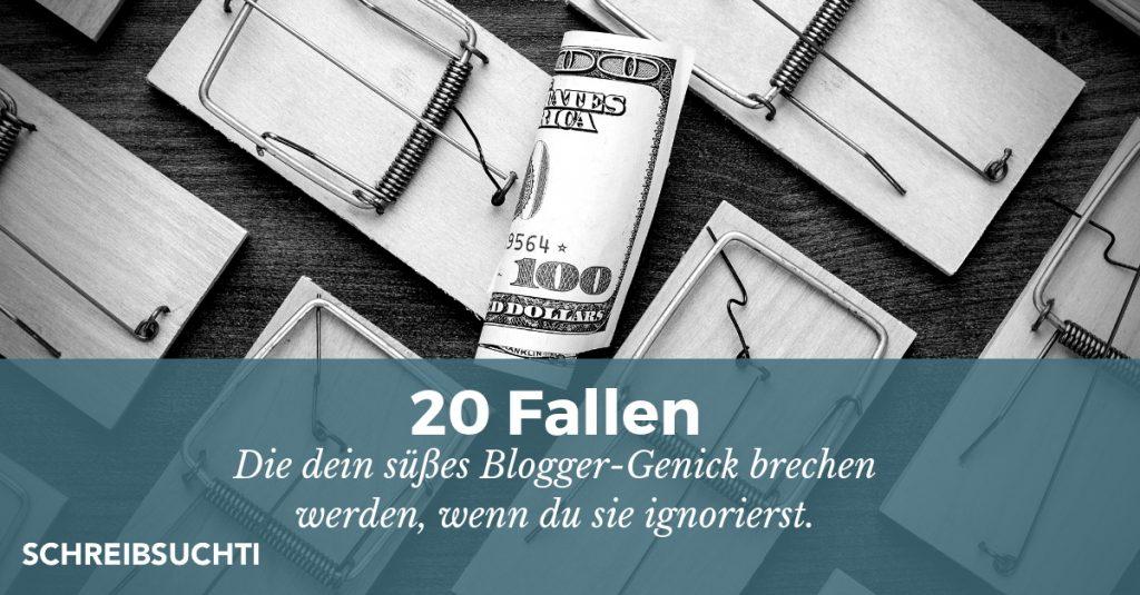 Achtung Blogger: 20 Fallen, die dir dein Blogger-Genick brechen werden, wenn du sie ignorierst.
