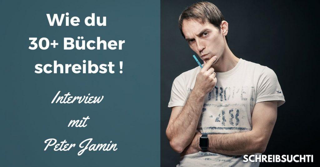 Interview mit Peter Jamin - Wie der Autor 35 Bücher geschrieben hat
