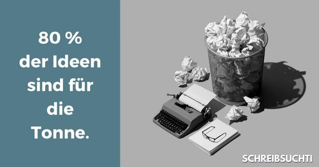 Kreativität: 80 Prozent der Ideen sind für die Tonne. Deshalb produziere mehr !