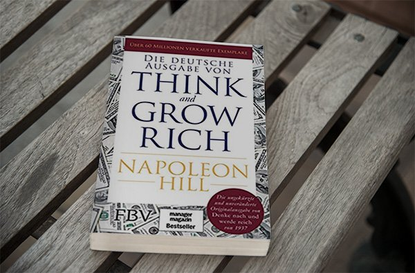 Think and grow rich - Eins der bekanntesten Business Bücher aller Zeiten